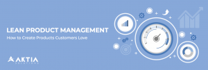 Lean Product Management - Featured Image - AKTIA Solutions